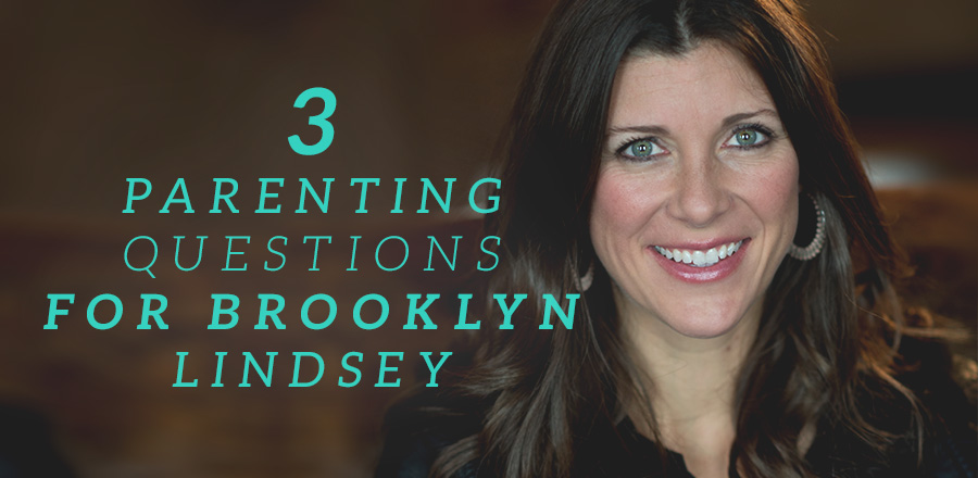 3 Parenting Questions for Brooklyn Lindsey