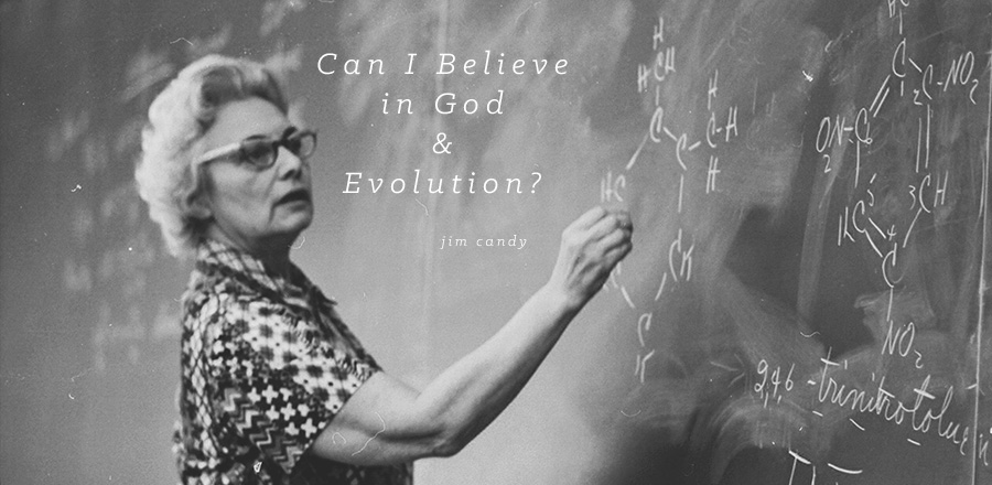 Can I Believe in God and Evolution?