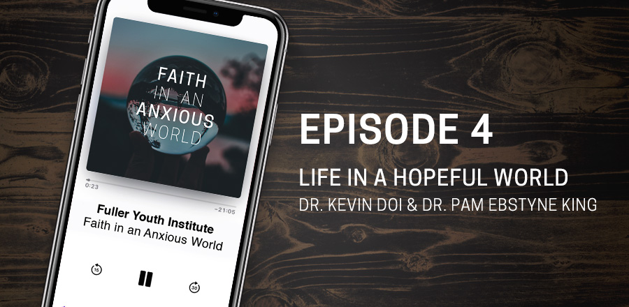 Faith in an Anxious World Parenting Podcast: Episode 4