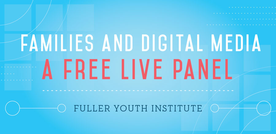 Families and Digital Media: A FREE Live Panel