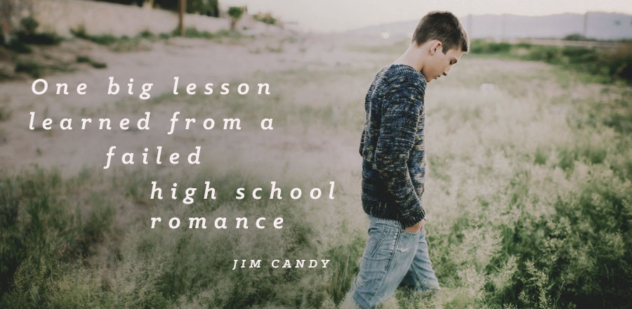 One big lesson learned from a failed high school romance