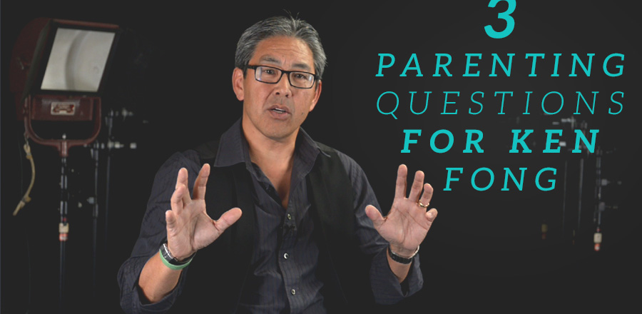 3 Parenting Questions for Ken Fong