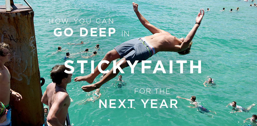 How You Can Go Deep in Sticky Faith For the Next Year
