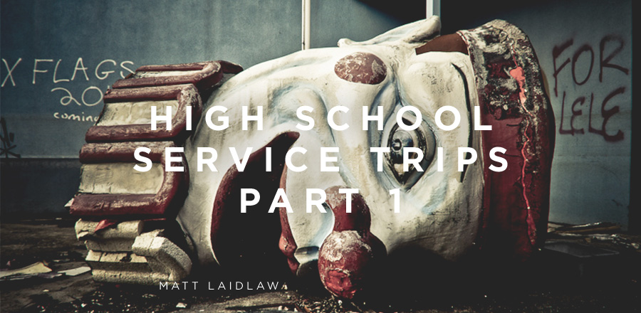 High School Service Trips, Part 1: Navigating transitions from one experience to another