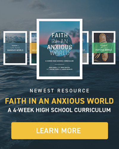 Faith in an Anxious World: A 4-week High School Curriculum