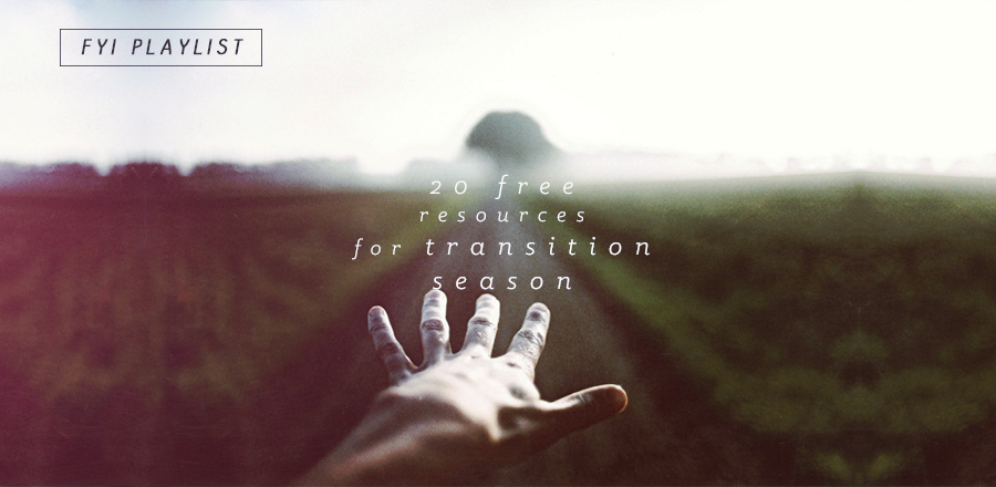 FYI Playlist: 20 Free Resources for Transition Season