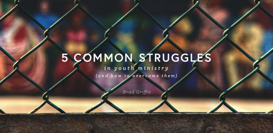 5 Common Struggles In Youth Ministry