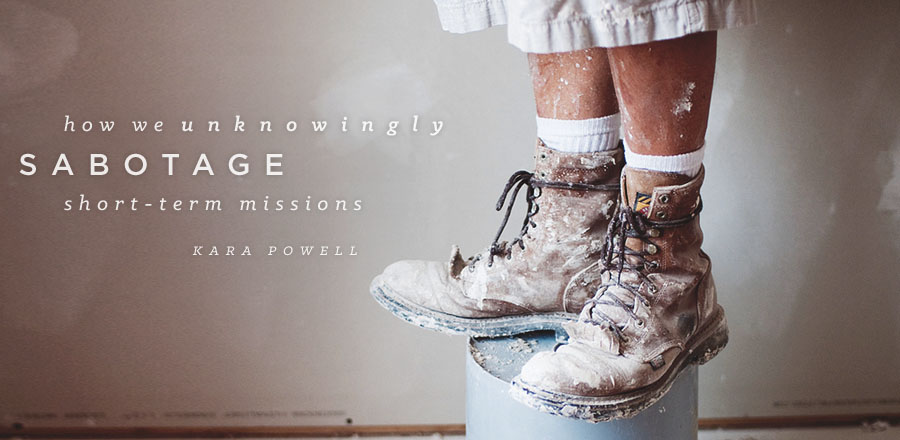 How we unknowingly sabotage short-term missions