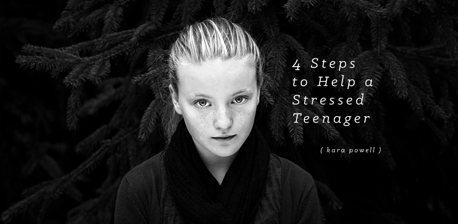 4 Steps to Help a Stressed Teenager