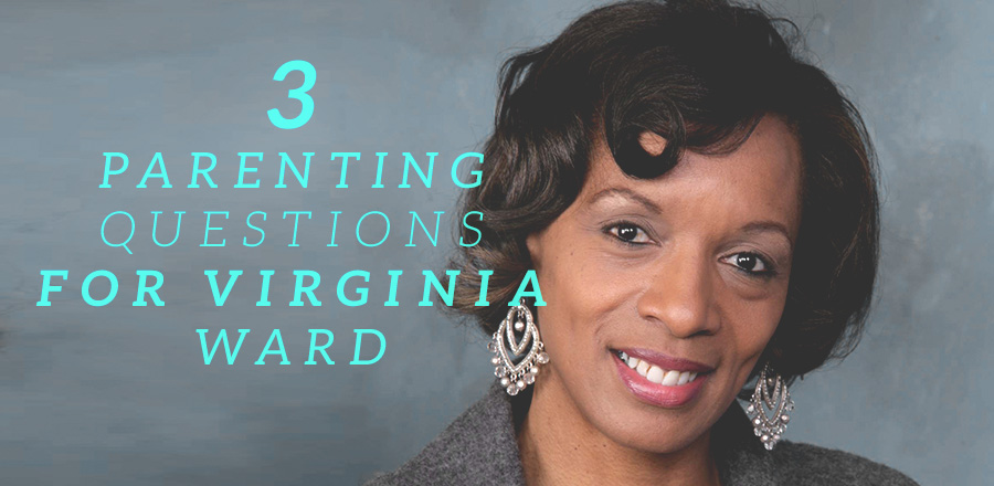 3 Parenting Questions for Virginia Ward
