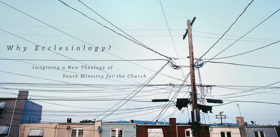 Why Ecclesiology?